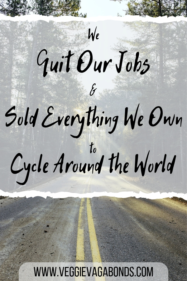 We Quit Our Jobs and Sold Everything We Own to Cycle the World