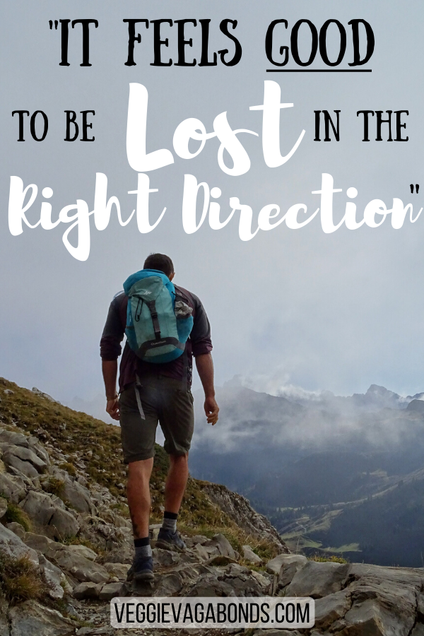 It feels good to be lost in the right direction - quotes that inspire adventure