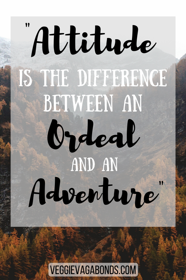 Attitude is the only difference between ordeal and adventure - inspiring quotes