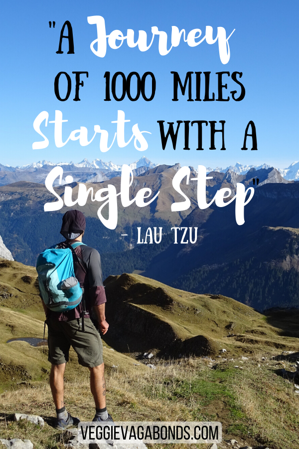 A Journey of a thousand miles starts with a single step - Lau Tzu Adventure Quote