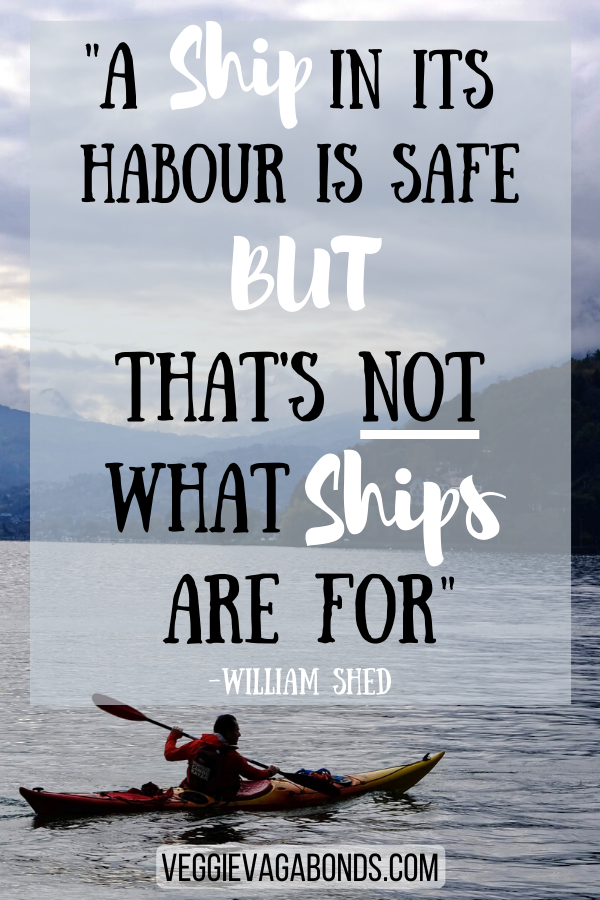 A Ship in harbour is safe, but that's not what ships are for - William Shed Motivational Quote