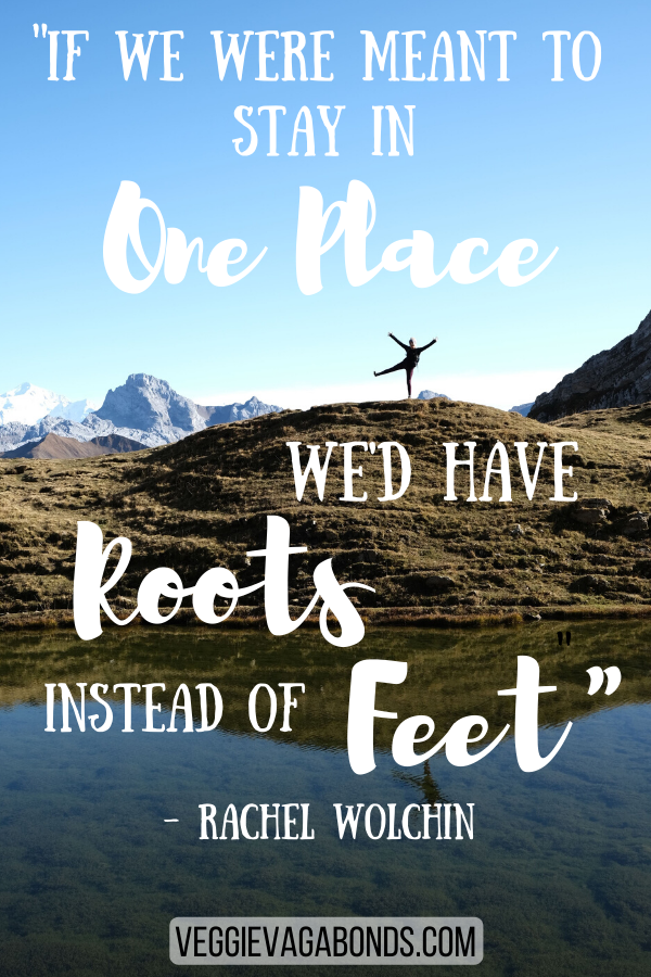 If we were meant to stay in one place we'd have roots instead of feet - epic quotes