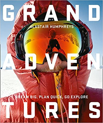 Grand Adventures - Alastair Humphreys