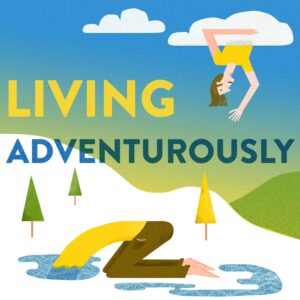 Living Adventurously Podcast