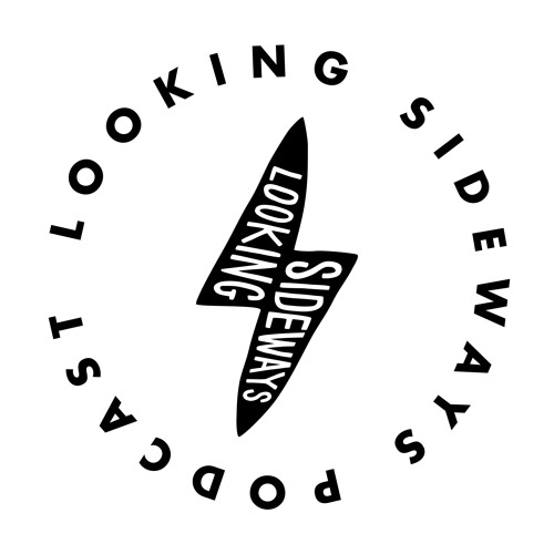 Looking Sideways Podcast