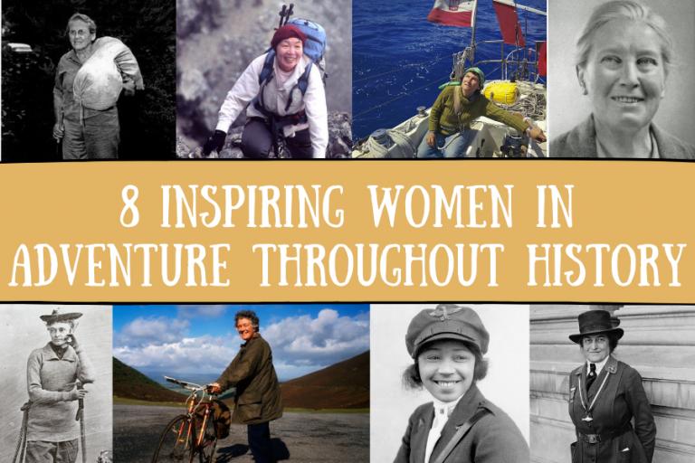 8 Inspiring Women in Adventure Through History