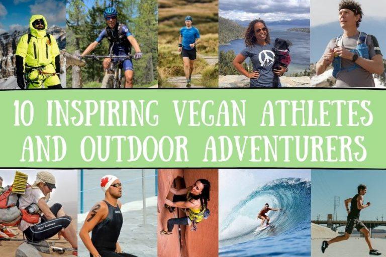 10 Inspiring Vegan Athletes and Outdoor Adventurers